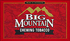 BIG MOUNTAIN CHEWING TOBACCO 6 - 16OZ POUCHES
